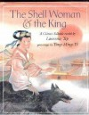 The Shell Woman & The King: A Chinese Folktale - Laurence Yep, Yang Ming-Yi