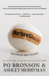 NurtureShock: New Thinking About Children - Po Bronson, Ashley Merryman
