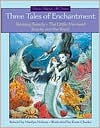 Three Tales of Enchantment - Marilyn Helmer