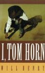 I, Tom Horn - Will Henry