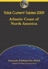 Tidal Current Tables 2009: Atlantic Coast Of North And South America - Noaa
