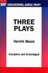 Three Plays By Ibsen - Henrik Ibsen
