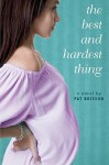 The Best and Hardest Thing - Pat Brisson