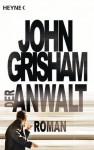 Der Anwalt: Roman (German Edition) - John Grisham, Bernhard Liesen, Bea Reiter, Imke Walsh-Araya