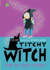 Titchy Witch and the Scary Haircut - Rose Impey