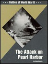 The Attack on Pearl Harbor - Earle Rice Jr.