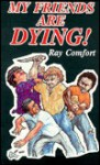 My Friends are dying - Ray Comfort