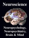 Neuroscience. Neuropsychology, Neuropsychiatry, Brain & Mind: Introduction, Primer, & Overview - R. Joseph