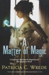 A Matter of Magic - Patricia C. Wrede