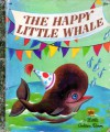 The Happy Little Whale - Kenneth Norris, Tibor Gergely
