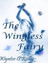 The Wingless Fairy - Wynter O'Reilly