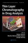 Thin Layer Chromatography in Drug Analysis - Lukasz Komsta, Monika Waksmundzka-Hajnos, Joseph Sherma