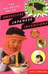 The Big Bento Box of Unuseless Japanese Inventions - Kenji Kawakami, Hugh Fearnley-Whittingstall, Dan Papia