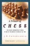 A Primer of Chess - José Raul Capablanca