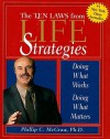 Life Strategies: Doing What Works, Doing What Matters (Novelty) - Phillip C. McGraw
