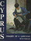 Portrait Of Cyprus, images of a lifetime - Reno Wideson, David Hunt