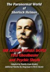 The Paranormal World of Shelock Holmes: Sir Arthur Conan Doyle First Ghost Buster and Psychic Sleuth - Timothy Green Beckley, Dragonstar, Tim R. Swartz