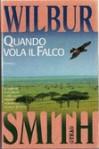 Quando vola il falco - Wilbur Smith, Mario Biondi