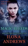 Magic Bleeds (A Kate Daniels Novel: 4) - Ilona Andrews