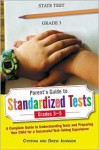 Parent's Guide to Standardized Tests for Grades 3-5: A Complete Guide to Understanding Tests and Preparing Your Child for a Successful Test-Taking Exp - Drew Johnson, Cynthia Johnson