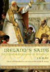 Ireland's Saint: The Essential Biography of St. Patrick - J.B. Bury, Jon M. Sweeney