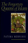 The Forgotten Queens of Islam - Fatima Mernissi