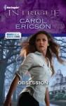 Obsession (Harlequin Intrigue) - Carol Ericson