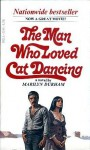 The Man Who Loved Cat Dancing - Marilyn Durham