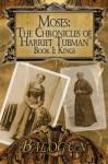 Moses: The Chronicles of Harriet Tubman: Book 1 - Balogun Ojetade