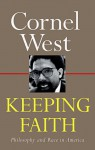 Keeping Faith: Philosophy and Race in America - Cornel West