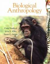 Biological Anthropology Value Package (Includes Myanthrokit Student Access ) - Craig Stanford, John S. Allen, Susan C. Anton