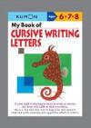 My Book of Cursive Writing : Letters (Kumon Workbooks) - Kumon Publishing