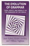 The Evolution of Grammar: Tense, Aspect, and Modality in the Languages of the World - Joan L. Bybee, Revere Perkins, William Pagliuca