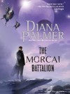 The Morcai Battalion - Diana Palmer