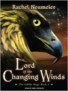Lord of the Changing Winds: Griffin Mage Trilogy, Book 1 - Emily Durante, Rachel Neumeier