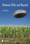Midwest UFOs and Beyond - Tom Baker, Terence McKenna