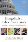 Evangelicals on Public Policy Issues: Sustaining a Respectful Political Conversation - Harold Heie