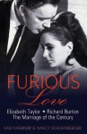 Furious Love: Elizabeth Taylor, Richard Burton: The Marriage of the Century - Nancy Schoenberger, Sam Kashner