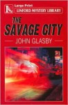 The Savage City - John S. Glasby