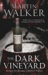 The Dark Vineyard: A Novel of the French Countryside - Martin Walker