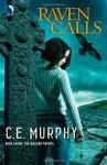 Raven Calls - C. E. Murphy