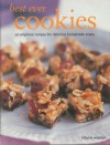 Best-Ever Cookies: Scrumptious Recipes For Delicious Home-Made Treats - Hilaire Walden
