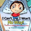 I Can't, I Won't, No Way!: A Book For Children Who Refuse to Poop - Tracey J. Vessillo, Mike Motz