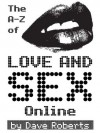 The A-Z of Love and Sex Online - Dave Roberts