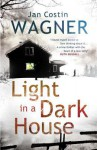 Light in a Dark House - Jan Costin Wagner, Anthea Bell