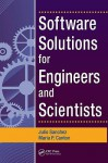 Software Solutions for Engineers and Scientists - Julio Sanchez, Maria P. Canton