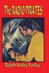 The Radio Pirates - Ralph Milne Farley