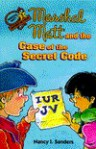 Marshal Matt and the Case of the Secret Code - Nancy I. Sanders, Larry Nolte
