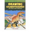 Drawing Giganotosaurus and Other Giant Dinosaurs - Steve Beaumont, Carron Brown