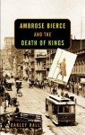 Ambrose Bierce and the Death of Kings - Oakley Hall